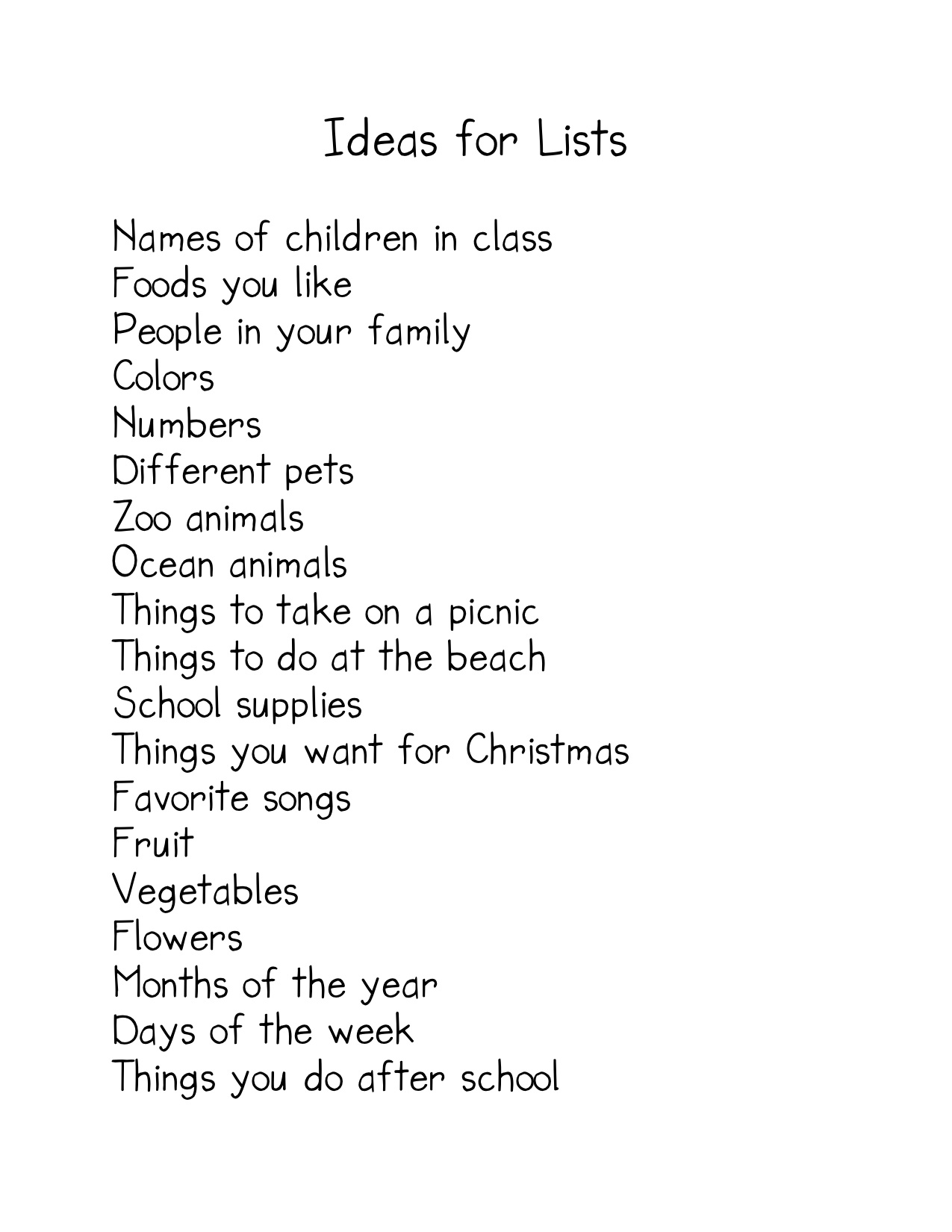 Here are some ideas of lists that the children might choose to write.